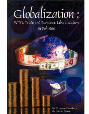 Globalization, WTO & Trade Liberlization in Pakistan.