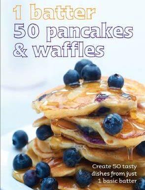 1 Batter, 50 Pancakes & Waffles