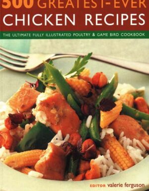 500 Greatest Ever Chicken Recipes