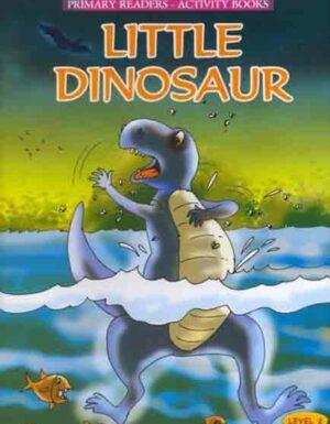 Little Dinosaur (Primary Readers -Activity Books)