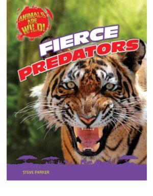 Fierce Predators (Animals Are Wild!)