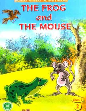 The Frog And The Mouse(Primary Readers -Activity Books)