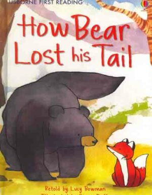 How Bear Lost His Tail : First Reading Series 2