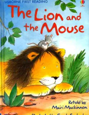 The Lion And The Mouse :First Reading Level 1