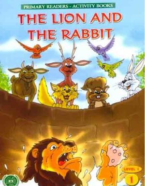 The Lion And The Rabbit (Primary Readers -Activity Books)