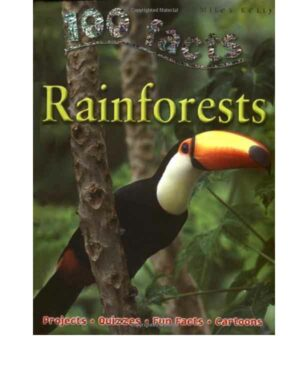 100 Facts – Rainforests