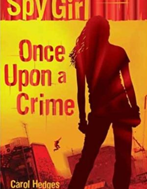 Spy Girl : Once Upon A Crime