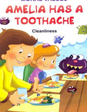 Amelia Has A Toothache 8 (Cleanliness)