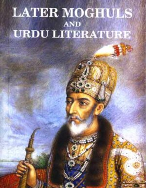 Later Moghuls And Urdu Literature
