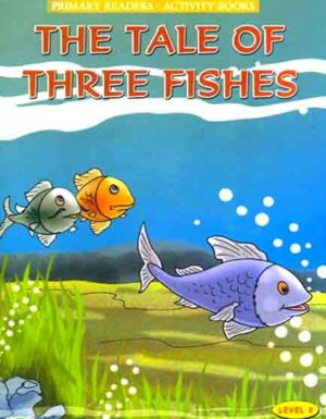 The Tale O Three Fishes (Primary Readers -Activity Books)