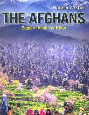 The Afghans  Saga Of Allah Yar Khan