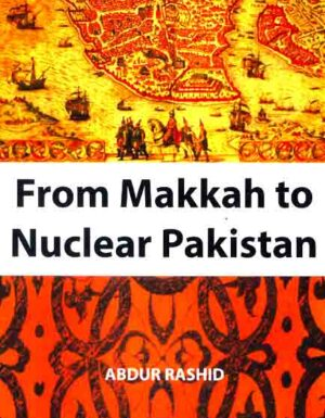 From Makkah to Nuclear Pakistan