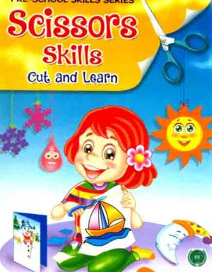 Scissors Skills Cut And Learn:Pre-School Skills Series