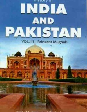 INDIA AND PAKISTAN Vol-Lll Faineant Mughals